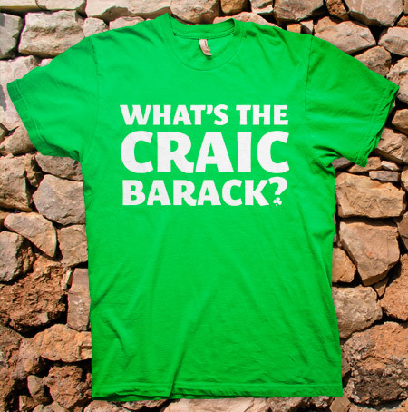 What's the craic Barack?