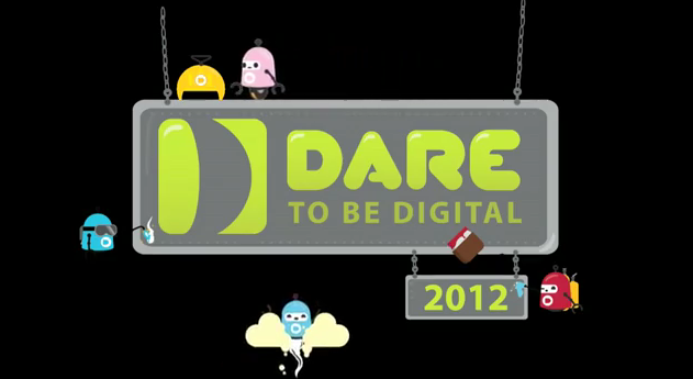 Dare to be Digital 2012