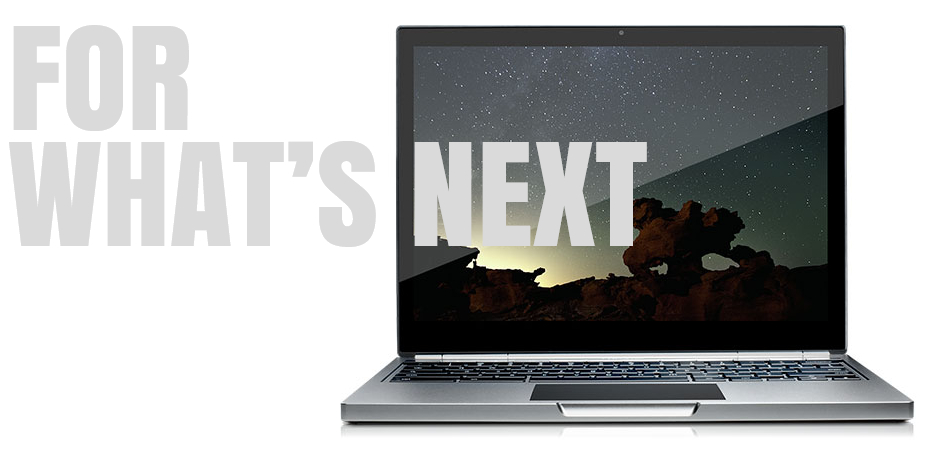 Google Chromebook - for what's next