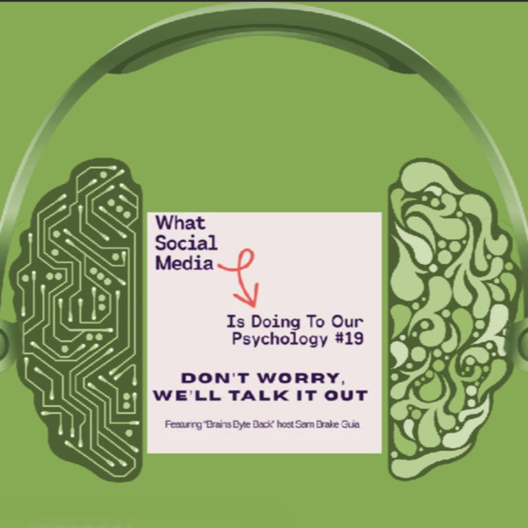 Social Media and our Psychology (Don't Worry, We'll Talk It Out)